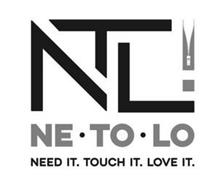NE TO LO NEED IT. TOUCH IT. LOVE IT.