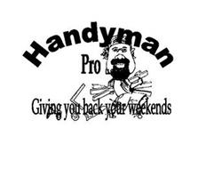 HANDYMAN PRO LLC GIVING YOU BACK YOUR WEEKENDS