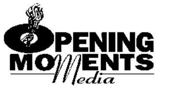 OPENING MOMENTS MEDIA