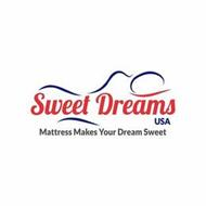 SWEET DREAMS USA MATTRESS MAKES YOUR DREAM SWEET