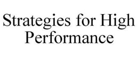 STRATEGIES FOR HIGH PERFORMANCE