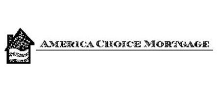 AMERICA CHOICE MORTGAGE