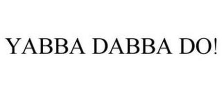 YABBA DABBA DO!