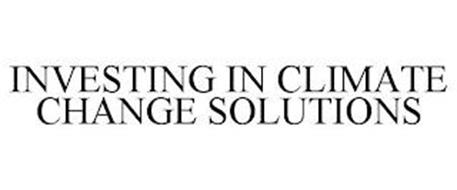 INVESTING IN CLIMATE CHANGE SOLUTIONS