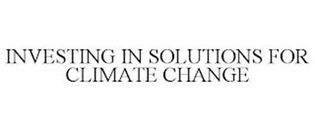 INVESTING IN SOLUTIONS FOR CLIMATE CHANGE