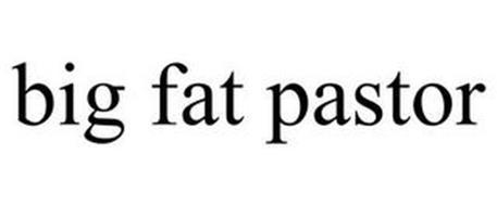 BIG FAT PASTOR