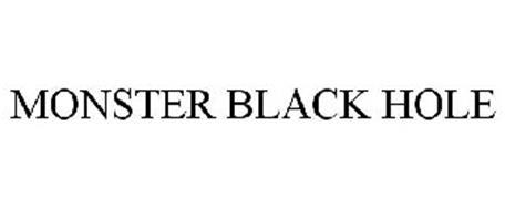 MONSTER BLACK HOLE