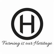 H FARMING IS OUR HERITAGE