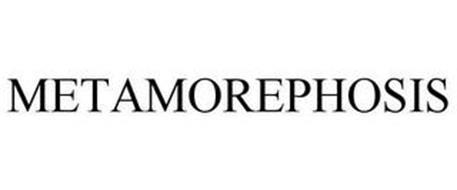 METAMOREPHOSIS