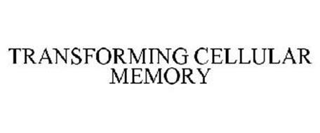 TRANSFORMING CELLULAR MEMORY