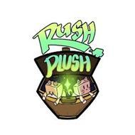 RUSH PLUSH