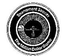 TOURNAMENT SOCCER THE MILLION DOLLAR GAME