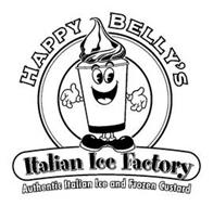 HAPPY BELLY'S ITALIAN ICE FACTORY AUTHENTIC ITALIAN ICE AND FROZEN CUSTARD