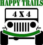HAPPY TRAILS 4 X 4