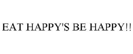 EAT HAPPY'S BE HAPPY!!