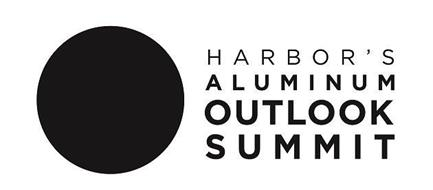 HARBOR'S ALUMINUM OUTLOOK SUMMIT