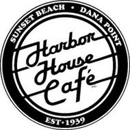 SUNSET BEACH DANA POINT HARBOR HOUSE CAFE INC. EST · 1939