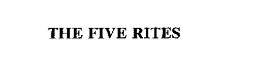 THE FIVE RITES