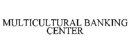 MULTICULTURAL BANKING CENTER