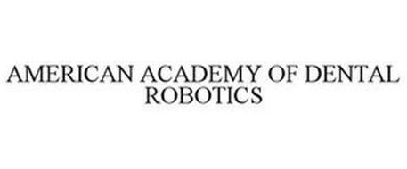 AMERICAN ACADEMY OF DENTAL ROBOTICS