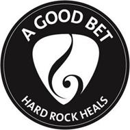 A GOOD BET HARD ROCK HEALS FOUNDATION