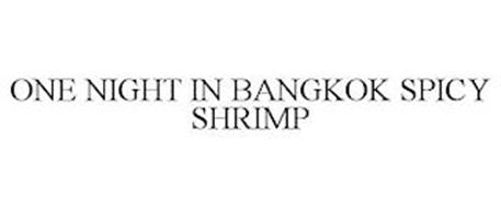 ONE NIGHT IN BANGKOK SPICY SHRIMP