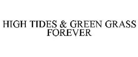 HIGH TIDES & GREEN GRASS FOREVER