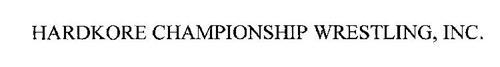 HARDKORE CHAMPIONSHIP WRESTLING, INC.