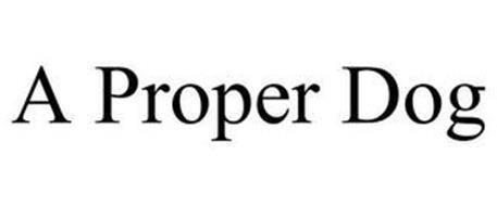 A PROPER DOG