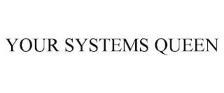 YOUR SYSTEMS QUEEN