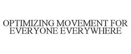 OPTIMIZING MOVEMENT FOR EVERYONE EVERYWHERE