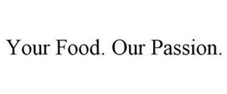 YOUR FOOD. OUR PASSION.