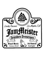 EST. 2015 LOCALLY SOURCED LOS ANGELES, CA JAMMEISTER DRUNKEN PRESERVES SMALL BATCH ALL NATURAL CONTAINS ALCOHOL HANDCRAFTED