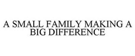 A SMALL FAMILY MAKING A BIG DIFFERENCE