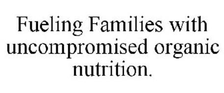 FUELING FAMILIES WITH UNCOMPROMISED ORGANIC NUTRITION.