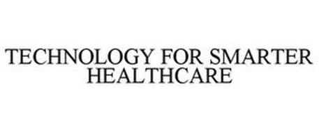 TECHNOLOGY FOR SMARTER HEALTHCARE