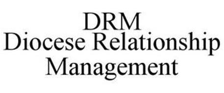 DRM DIOCESE RELATIONSHIP MANAGEMENT