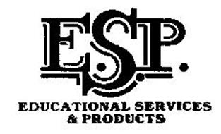 E.S.P. EDUCATIONAL SERVICES & PRODUCTS