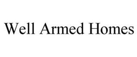 WELL ARMED HOMES