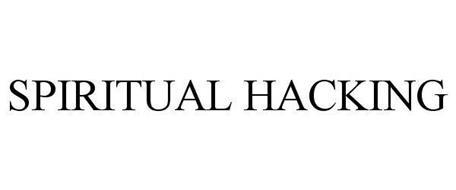 SPIRITUAL HACKING