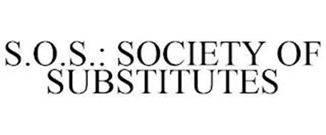 S.O.S.: SOCIETY OF SUBSTITUTES