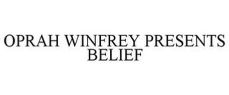 OPRAH WINFREY PRESENTS BELIEF