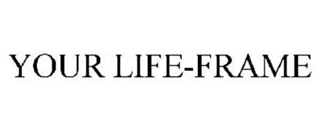 YOUR LIFE-FRAME