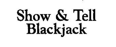 SHOW & TELL BLACKJACK