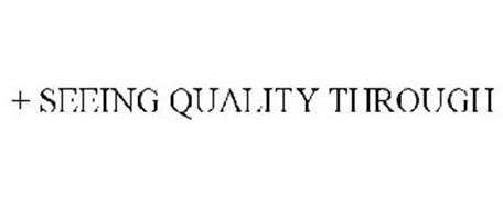 + SEEING QUALITY THROUGH