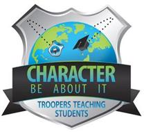 CHARACTER BE ABOUT IT TROOPERS TEACHING STUDENTS