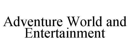 ADVENTURE WORLD AND ENTERTAINMENT