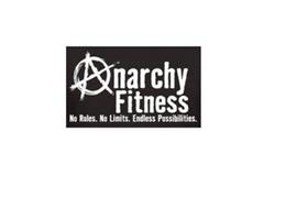 ANARCHY FITNESS NO RULES. NO LIMITS. ENDLESS POSSIBILITIES.