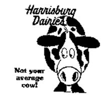 HARRISBURG DAIRIES NOT YOUR AVERAGE COW!