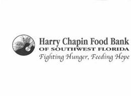 HARRY CHAPIN FOOD BANK OF SOUTHWEST FLORIDA FIGHTING HUNGER, FEEDING HOPE